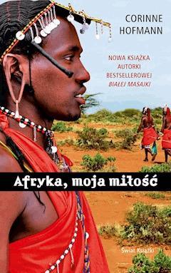 Afryka, moja miłość - Corinne Hofmann - ebook