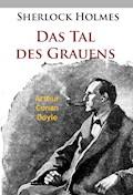Sherlock Holmes - Das Tal des Grauens - Arthur Conan Doyle - E-Book