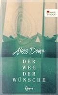 Der Weg der Wünsche - Akos Doma - E-Book