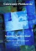 Powstanie Państwa Izrael: Wybór dokumentów źródłowych. Tom I: 1882 - 1918 - Dr Gniewomir Pieńkowski - ebook