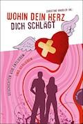 Wohin dein Herz dich schlägt - Edith Schreiber-Wicke - E-Book
