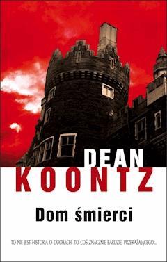Dom śmierci - Dean Koontz - ebook