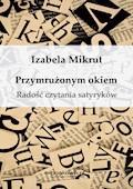 Przymrużonym okiem Radość czytania satyryków - Izabela Mikrut - ebook