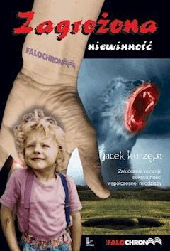 Zagrożona niewinność. Zakłócenia rozwoju seksualności młodzieży - Jacek Kurzępa - ebook
