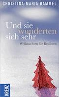 Und sie wunderten sich sehr - Christina-Maria Bammel - E-Book