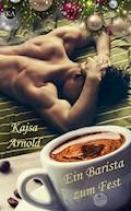 Ein Barista zum Fest - Kajsa Arnold - E-Book