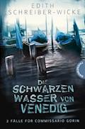 Die schwarzen Wasser von Venedig - Edith Schreiber-Wicke - E-Book
