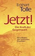 Jetzt! Die Kraft der Gegenwart - Eckhart Tolle - E-Book + Hörbüch