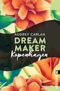 Dream Maker - Kopenhagen - Audrey Carlan - E-Book