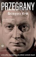 Przegrany - Grzegorz Król, Paweł Marszałkowski, Maciej Słomiński - ebook