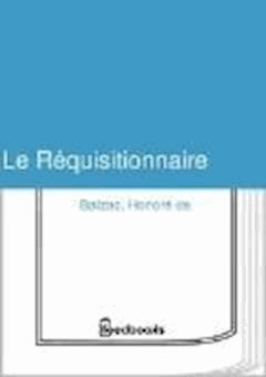 Le Réquisitionnaire - Honoré de  Balzac - ebook