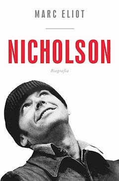 Nicholson. Biografia - Marc Eliot - ebook