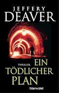 Ein tödlicher Plan - Jeffery Deaver - E-Book