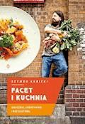 Facet i Kuchnia. Smacznie, kreatywnie i bez glutenu - Szymon Kubicki - ebook