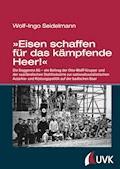 'Eisen schaffen für das kämpfende Heer!' - Wolf-Ingo Seidelmann - E-Book