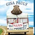 Der Mann ist das Problem - Gisa Pauly - Hörbüch