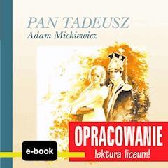 Pan Tadeusz (Adam Mickiewicz) - opracowanie - Andrzej I. Kordela, M. Bodych - ebook