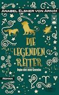 Die Legendenreiter - Anabel Elsner von Arnim - E-Book