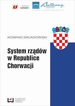 System rządów w Republice Chorwacji - Konrad Składowski - ebook