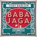 Baba Jaga - Toby Barlow - Hörbüch