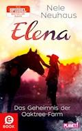 Elena – Ein Leben für Pferde 4: Das Geheimnis der Oaktree-Farm - Nele Neuhaus - E-Book