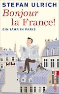Bonjour la France - Stefan Ulrich - E-Book