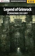 "Legend of Grimrock - poradnik do gry - Piotr ""MaxiM"" Kulka - ebook"
