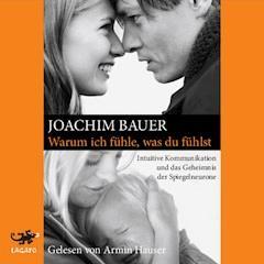 Warum ich fühle, was du fühlst - Joachim Bauer - Hörbüch