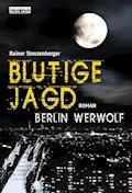 Blutige Jagd - Rainer Stenzenberger - E-Book