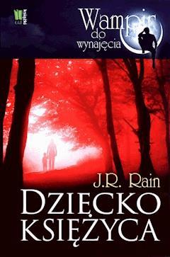 Dziecko księżyca - J. R. Rain - ebook