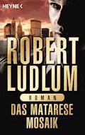 Das Matarese-Mosaik - Robert Ludlum - E-Book