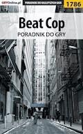 """Beat Cop - poradnik do gry - Mateusz """"mkozik"""" Kozik - ebook"""