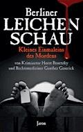 Berliner Leichenschau - Gunther Geserick - E-Book