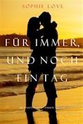 Für Immer und Noch Ein Tag (Die Pension In Sunset Habor – Buch 6) - Sophie Love - E-Book