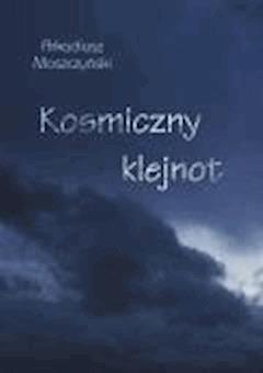Kosmiczny klejnot - Arkadiusz Moszczyński - ebook