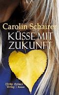 Küsse mit Zukunft - Carolin Schairer - E-Book