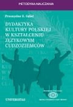 Dydaktyka kultury polskiej w kształceniu językowym cudzoziemców - Przemysław E. Gębal - ebook