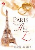 Paris von A bis Z - Marie Sexton - E-Book