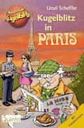 Kommissar Kugelblitz - Kugelblitz in Paris - Ursel Scheffler - E-Book