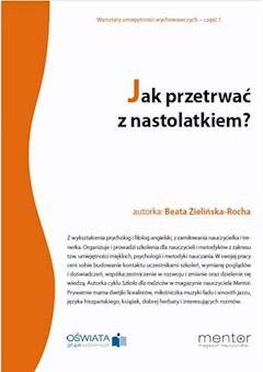 Jak przetrwać z nastolatkiem? - Beata Zielińska-Rocha - ebook