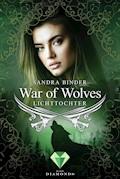 War of Wolves. Lichttochter - Sandra Binder - E-Book