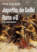 Jugurtha, die Geißel Roms #2 - Pete Hackett - E-Book
