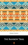 The Rainbow Trail - Zane Grey - ebook