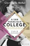 Cole & Autumn – A San Francisco College Romance - Christiane Bößel - E-Book
