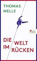 Die Welt im Rücken - Thomas Melle - E-Book