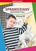 Sprawdziany. Matematyka. Klasa III - Beata Guzowska, Iwona Kowalska - ebook