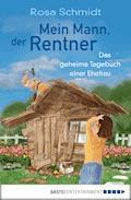 Mein Mann, der Rentner - Rosa Schmidt - E-Book