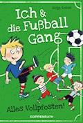 Ich & die Fußballgang (Band 1) - Antje Szillat - E-Book