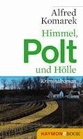 Himmel, Polt und Hölle - Alfred Komarek - E-Book