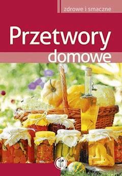 Przetwory domowe - Marta Szydłowska - ebook